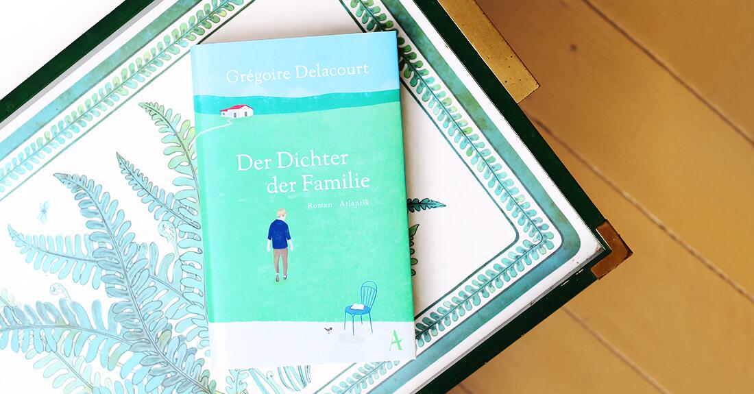 gregoire-delacourt-der-dichter-der-familie-schonhalbelf-buchblog-rezension-kritik-empfehlung-buchtipp-neuerscheinung